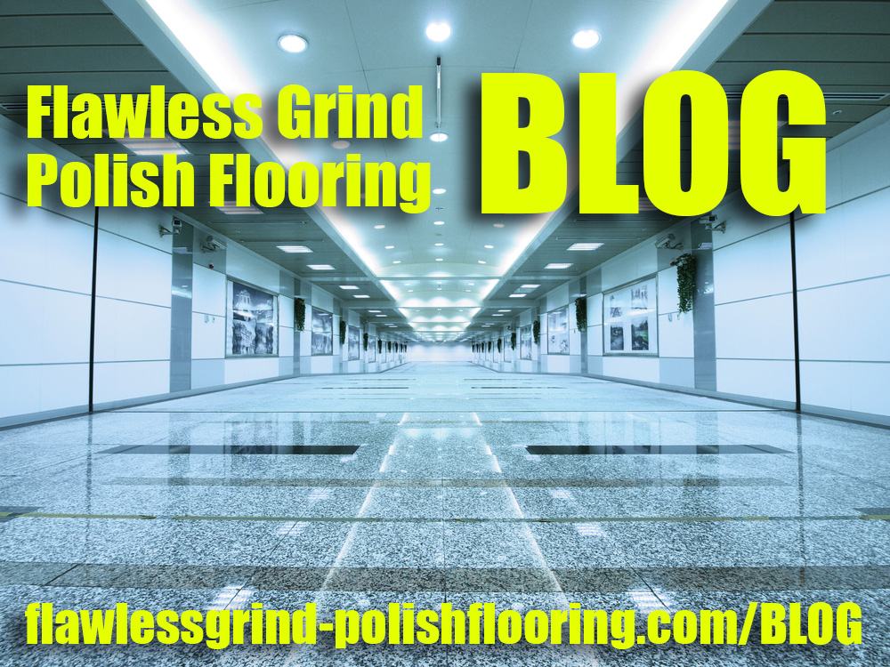 Flawless Grind & Polish Flooring New Blog